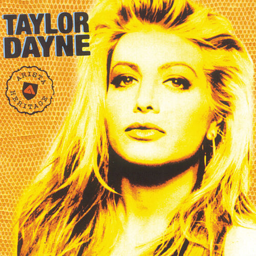 Arista Heritage Series: Taylor Dayne by Taylor Dayne