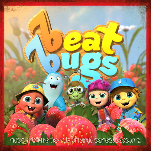 The Beat Bugs: Complete Season 2 (Music From The Netflix Original Series) de The Beat Bugs