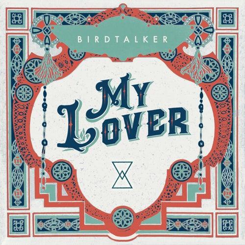 My Lover by Birdtalker