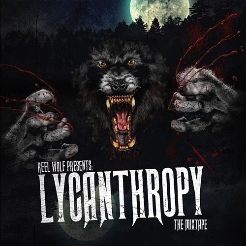 Lycanthropy: The Mixtape von Reel Wolf