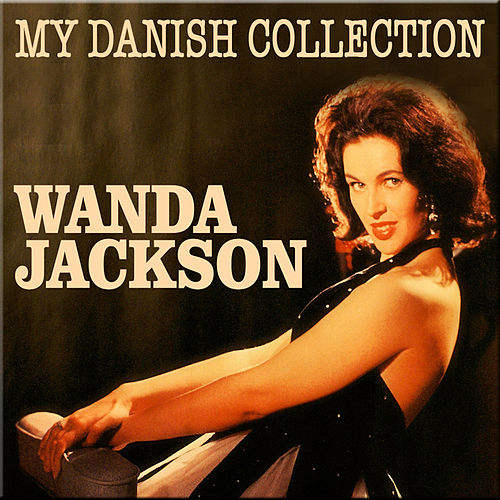 My Danish Collection by Wanda Jackson