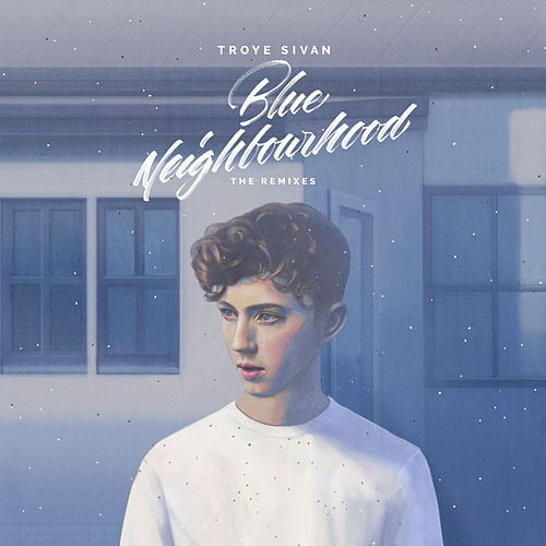 Blue Neighbourhood von Troye Sivan