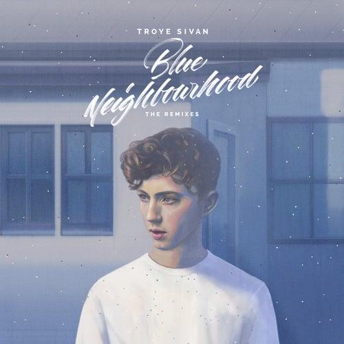 Blue Neighbourhood (The Remixes) by Troye Sivan