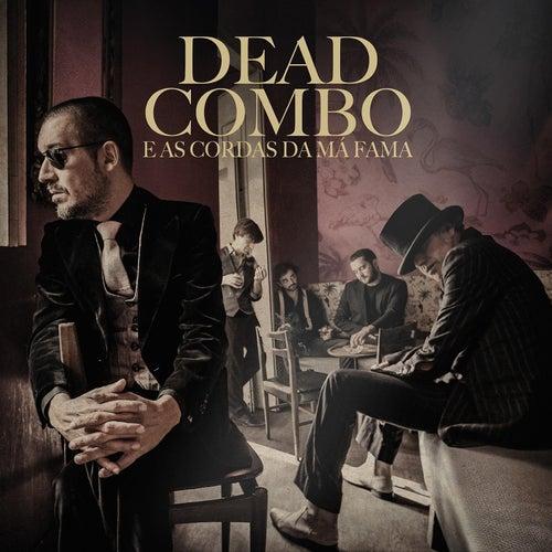 Dead Combo E as Cordas da Má Fama by Dead Combo