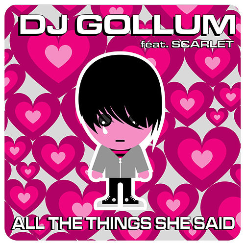 All The Things She Said von DJ Gollum