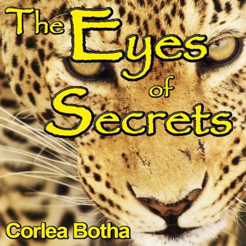 The Eyes of Secrets de Corlea Botha
