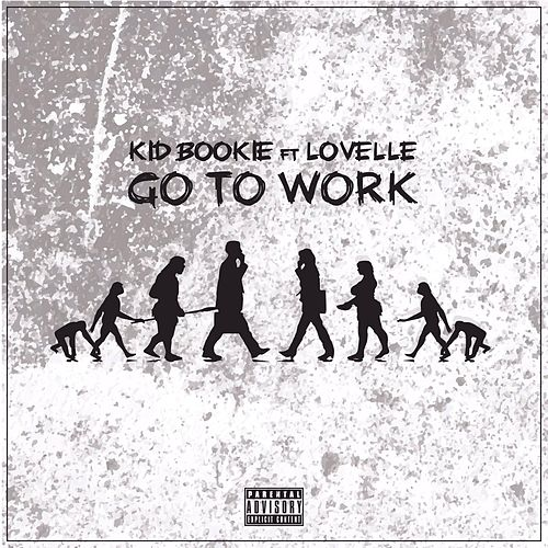 Go to Work (feat. Lovelle) von Kid Bookie