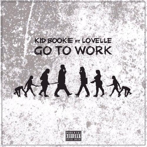 Go to Work (feat. Lovelle) von Kid Bookie