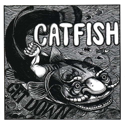Get Down by Catfish