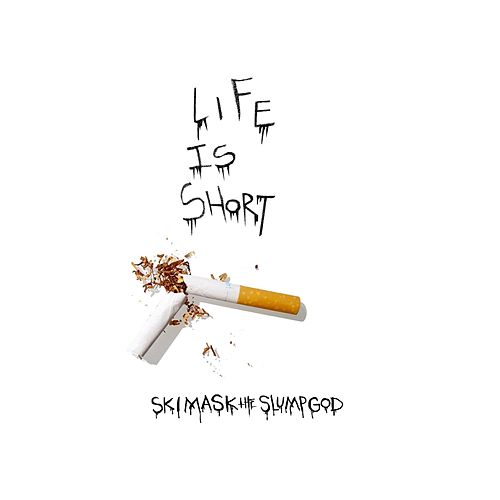 Life Is Short de Ski Mask the Slump God