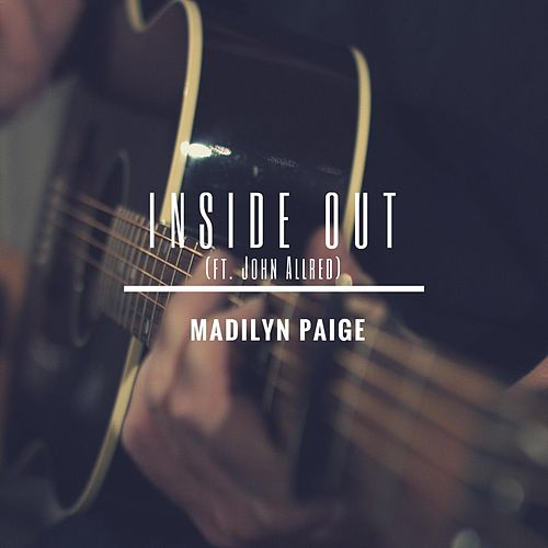 Inside out (feat. John Allred) by Madilyn Paige