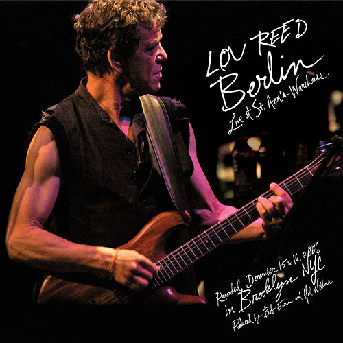 Berlin: Live at St. Ann's Warehouse de Lou Reed