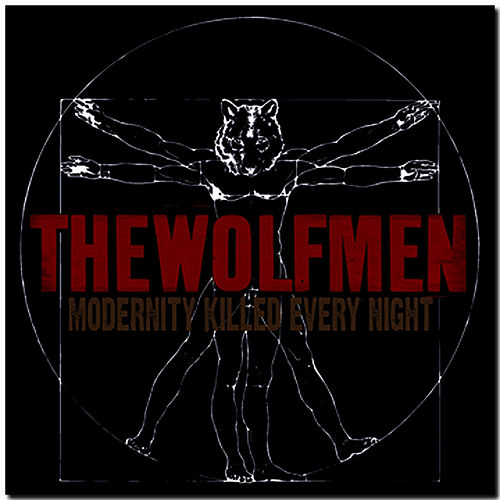 Modernity Killed Every Night by The Wolfmen