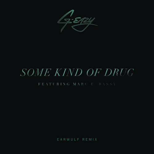 Some Kind Of Drug (Earwulf Remix) by G-Eazy