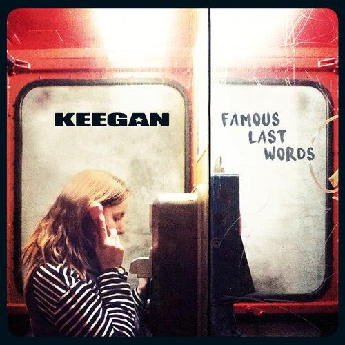Famous Last Words by KEEGAN