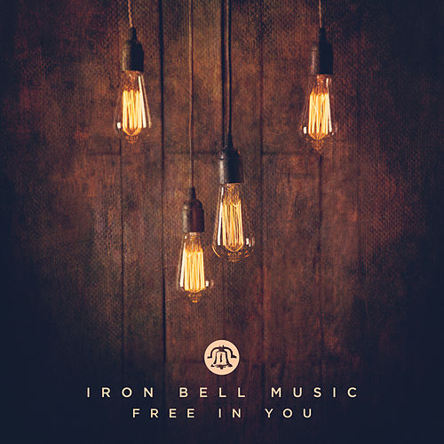 Free in You (feat. Stephen McWhirter) [Live] by Iron Bell Music