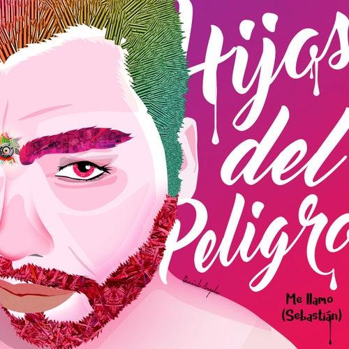 Hijos del Peligro by (Me Llamo) Sebastián
