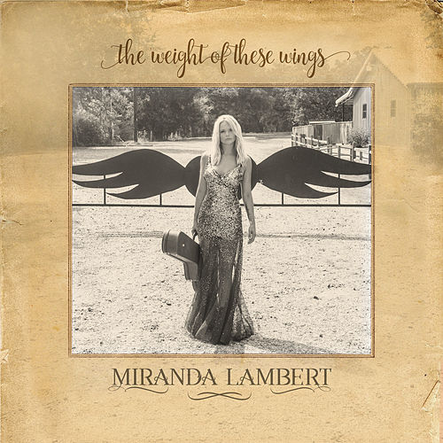 The Weight of These Wings de Miranda Lambert