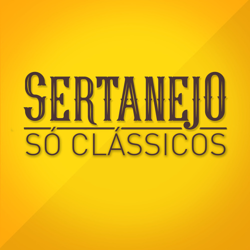 Sertanejo Só Clássicos de Various Artists