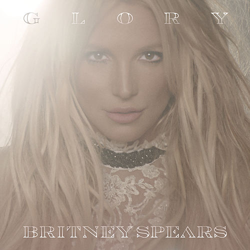 Glory (Deluxe Version) van Britney Spears