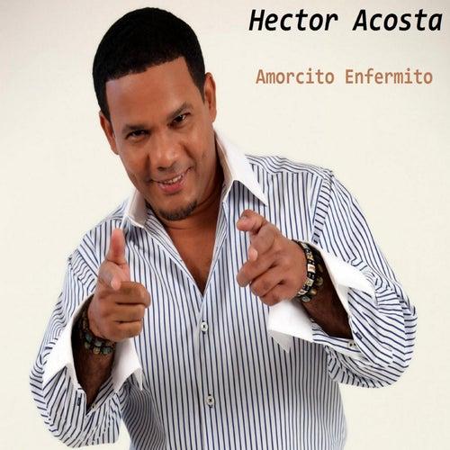 Amorcito Enfermito de Hector Acosta 'El Torito'