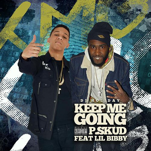 Keep Me Going (feat. Lil Bibby & DJ Holiday) by P.Skud