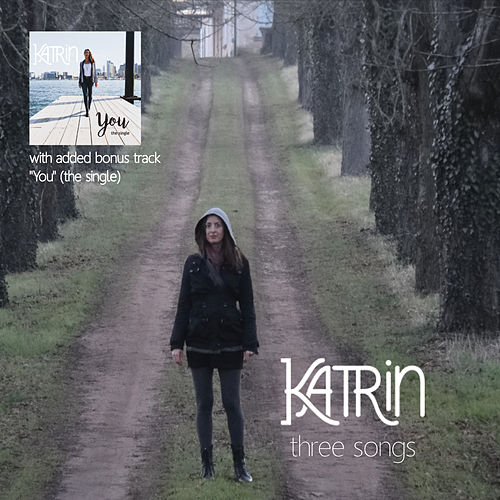 Three Songs by Katrin