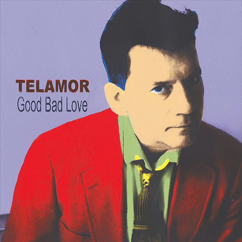 Good Bad Love de Telamor