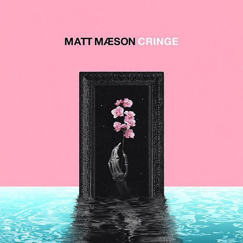 Cringe von Matt Maeson