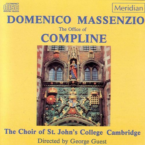 Massenzio: The Office of Compline di The Choir of St. Johns College, Cambridge