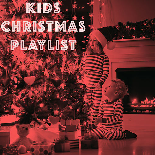 Kids Christmas Playlist by Various Artists