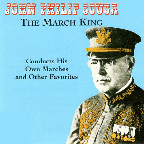 The March King de John Philip Sousa