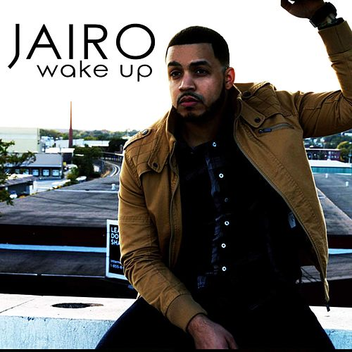 Wake Up by Jairo