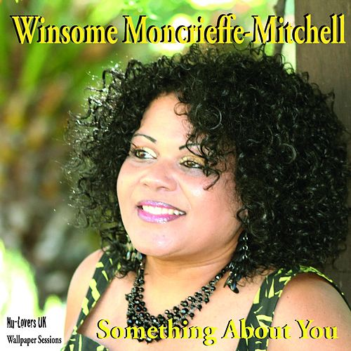 Something About You de Winsome Moncrieffe-Mitchell