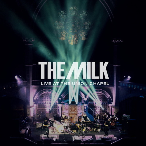 Live at the Union Chapel (Live) by The Milk