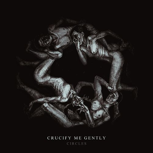 Circles by Crucify Me Gently