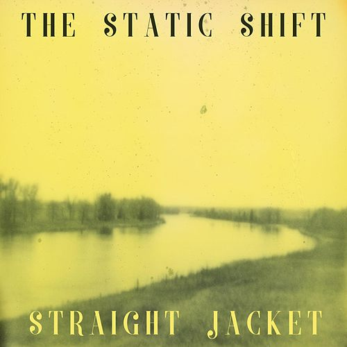 Straight Jacket by The Static Shift