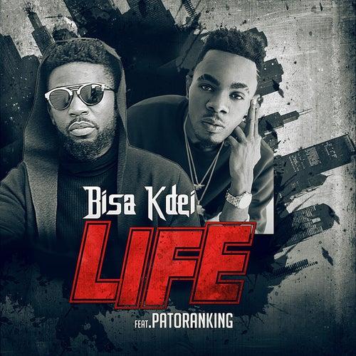 Life (feat. Patoranking) by Bisa Kdei