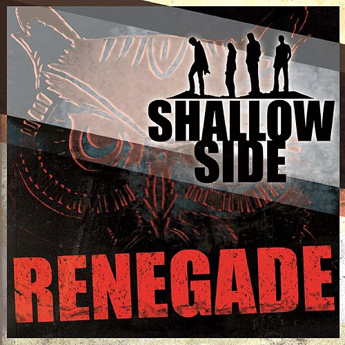 Renegade by Shallow Side