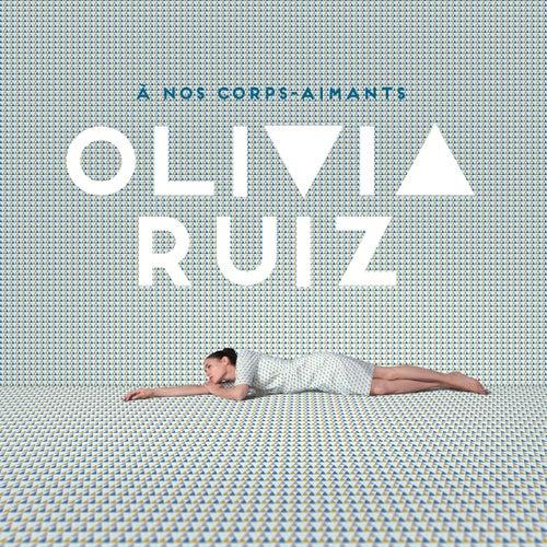 À nos corps-aimants de Olivia Ruiz