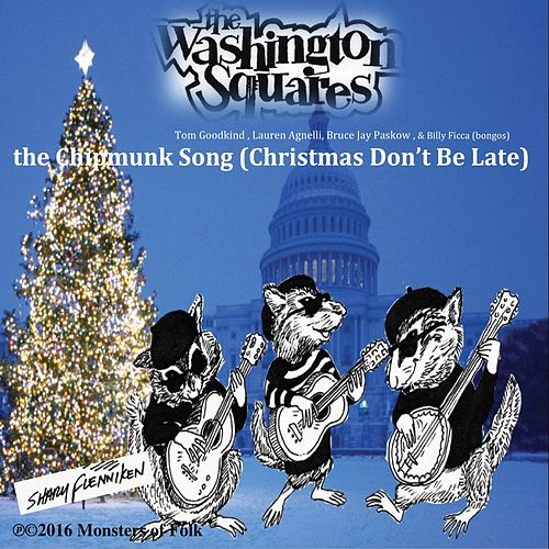 The Chipmunk Song (Christmas Don't Be Late) by Washington Squares