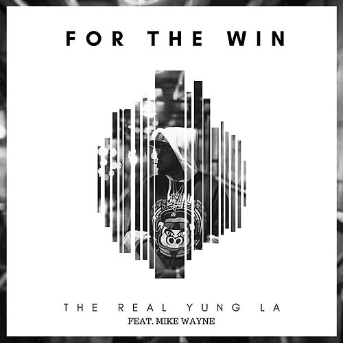 For the Win by The Real Yung La