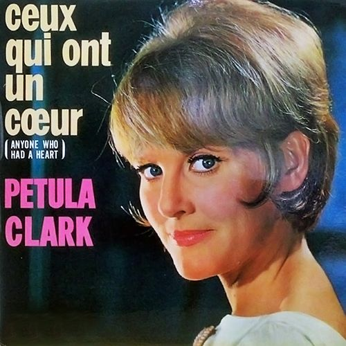 Ceux Qui Ont Un Coeur (Anyone Who Had an Heart) de Petula Clark