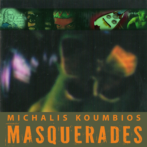 Masquerades by Michalis Koumbios (Μιχάλης Κουμπιός)