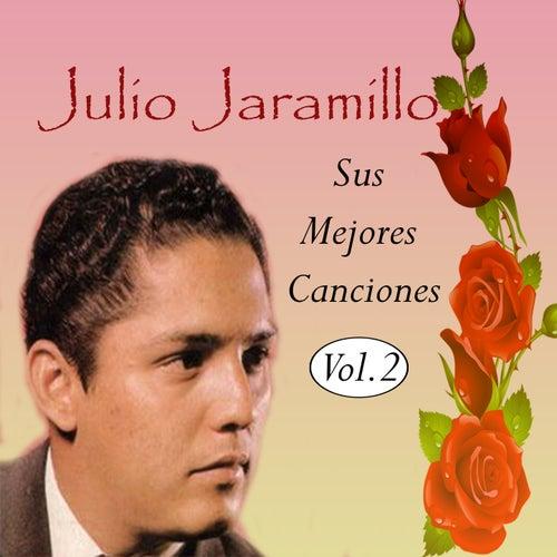 Julio Jaramillo - Sus Mejores Canciones, Vol. 2 de Julio Jaramillo
