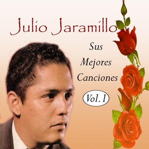 Julio Jaramillo - Sus Mejores Canciones, Vol. 1 by Julio Jaramillo
