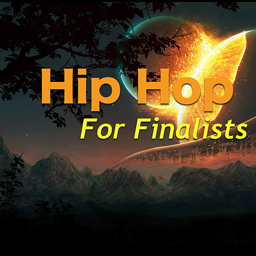 Hip Hop For Finalists by Various Artists
