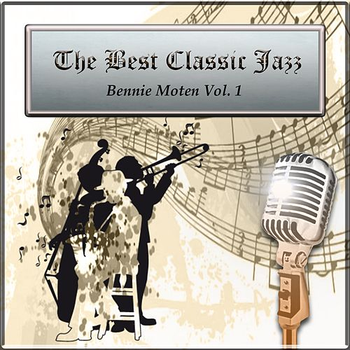 The Best Classic Jazz, Bennie Moten Vol. 1 von Bennie Moten
