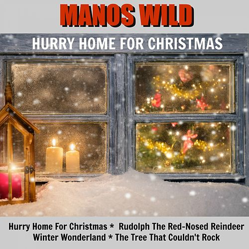 Hurry Home for Christmas by Manos Wild