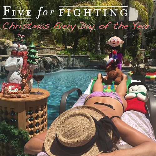 Christmas Every Day of the Year by Five for Fighting